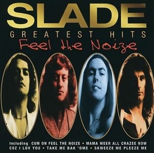 Slade - Greatest Hits: Feel The Noise (best (21 Tr))