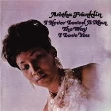 Franklin, Aretha - I Never Loved A Man The Way I Love You 180g