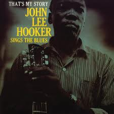 Hooker, John Lee - That's My Story - Hooker Sings The Blues Obc