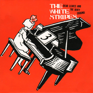White Stripes - Dead Leaves And The Dirty Ground LP