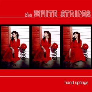 White Stripes - Hand Springs